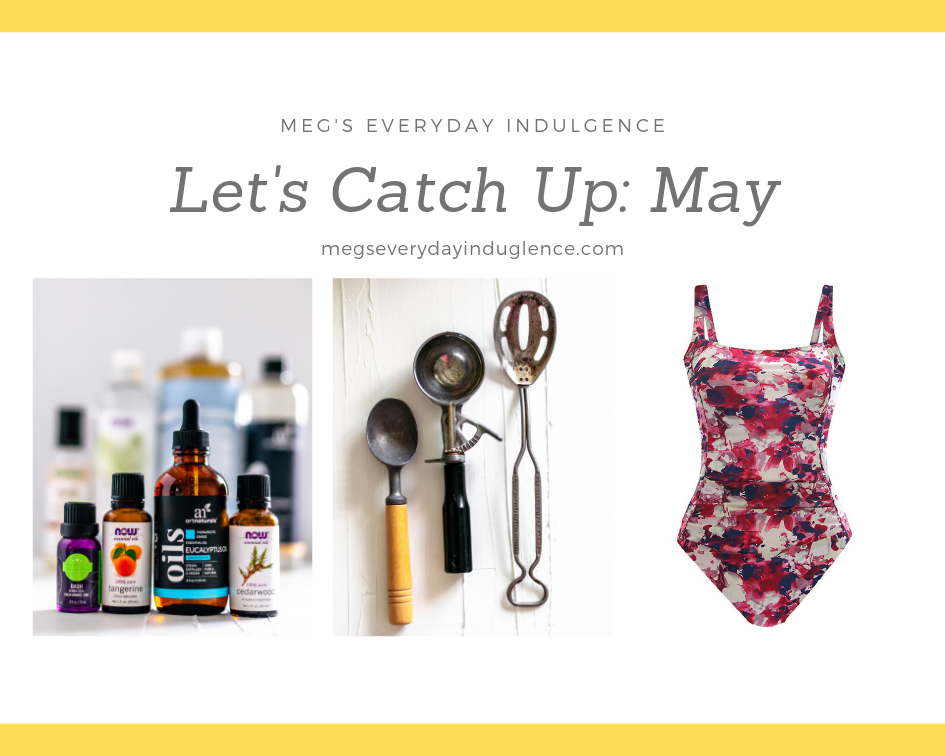 In today's Let's Catch Up: May I'm sharing a fun DIY I tried, a new favorite hobby, the best summer swimsuits and more.