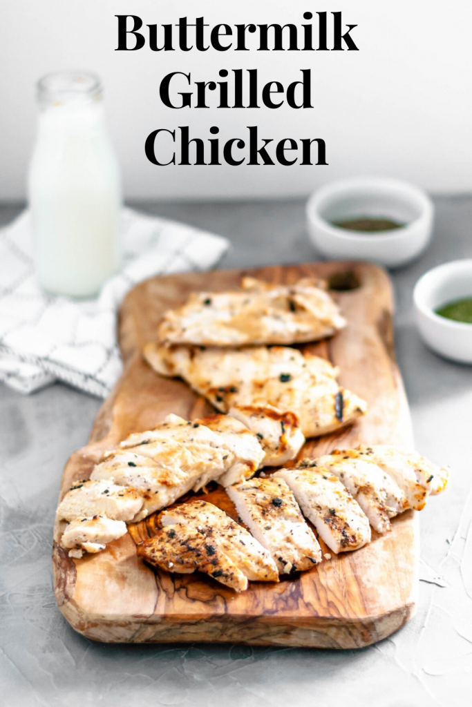 Grilled Buttermilk Chicken is super easy to prepare with a handful of ingredients. Great on its own for dinner, made ahead of time for meal prep or to add some protein to your salad.